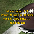 Here is the complete list of the Madden 12 Pre-Super Bowl Team Overall Ratings. The Packers, depsite not making it to the big game are highest overall team with a...