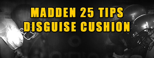 In this Madden 25 Tips breakdown, we take a look at the Disguise Cushion feature and how we use it when calling bump-n-run man coverage. Video Breakdown: