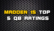 Madden 15 Top 5 Overall QB Ratings Revealed