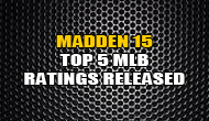 Madden 15 Top 5 Overall MLB Ratings