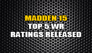 Madden 15 Top 5 Overall WR Ratings
